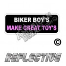 Biker Boys Make Great Toys Patch Decal Reflective