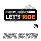 Screw House Work Lets Ride Patch Decal Reflective