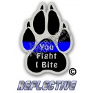 Thin Blue Line K-9 Paw You Fight I Bite Reflective Decal