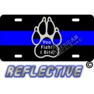 Thin Blue Line You Fight I Bite Paw Reflective Metal License Plate